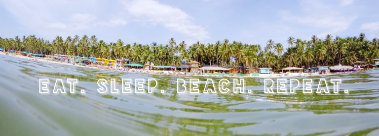 Palolem Goa Eat Sleep Beach Repeat